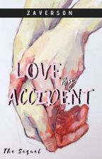 Love By Accident 2 : The Only Exception by Lilmiquara