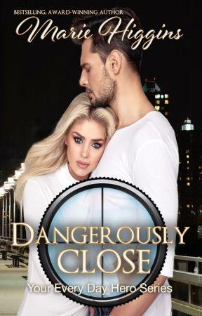 Dangerously Close by MarieHiggins