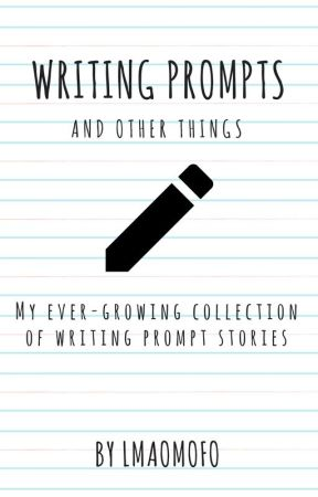 Writing Prompt Stories (And Other Things) - Note - Wattpad