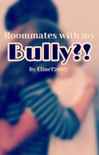 Roommates with my bully?! •Dutch• {Voltooid} by ElineT2003