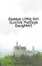 Daddys Little Girl (Lucius Malfoys Daughter) on hold by KimberleyWileman