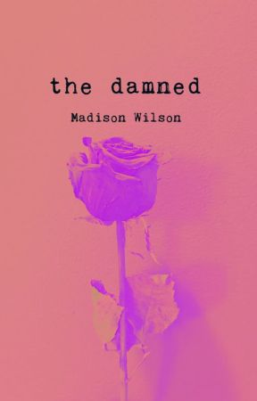 the damned by MaddiWilson