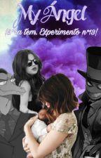 MY ANGEL  3ra temporada Experimento n°13   (toffee x tn )( black hat x tn) by E-smile
