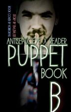 PUPPET~ BOOK B~ Antisepticeye x reader (Sequel to Scream for me) by Em_Em_123