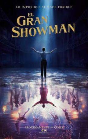 El Gran Showman by carolinagarciaC