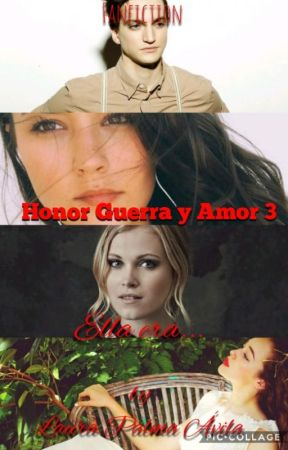 Honor Guerra y Amor 3: Ella era... (G!P) by Koya_Tintaya