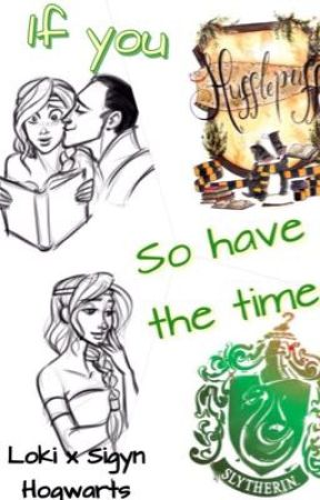 If you so Have the Time (Loki x Sigyn Hogwarts AU) by -Disappear_Anarchy-