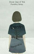 Death Awaits (Book 1) by FangsWillBite