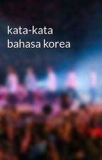 kata-kata bahasa korea by JungDwi