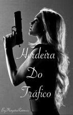 Herdeira Do Tráfico  (REESCREVENDO) by NayaraRamoss