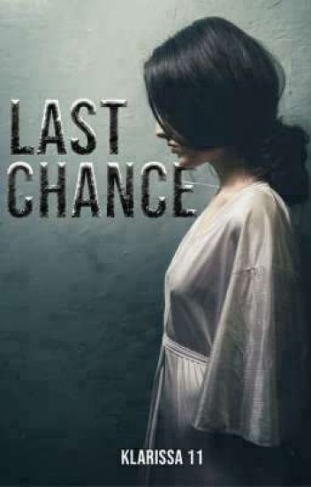 Last Chance✔ (Completed)