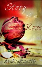 Story of a Rose by EvaKjartans96