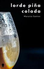 Lorde Piña Colada by maraizasantos7