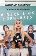 A Nerd e os Populares by NahQueens