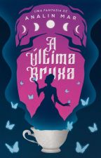 A Última Bruxa by _Hibernis_