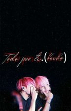 TODO POR TI [VKOOK] by celeste_taekook_love