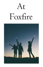 At Foxfire {Book 2} || Keeper of the Lost Cities by ConnorJcRickyGirl