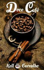 Doce Café ☕ Micro Conto by kells2Carvalho