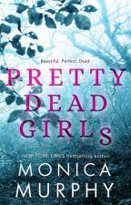 PRETTY DEAD GIRLS by MonicaMurphyauthor