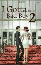 I Gotta Be A Bad Boy 2 by agsnes