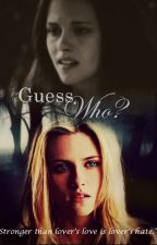 Guess who? =a twilight fanfic= by the_book_traveler