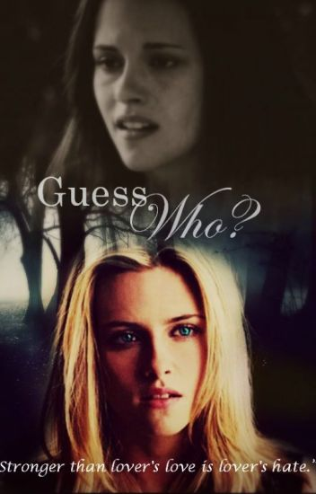 Guess who? =a twilight fanfic=