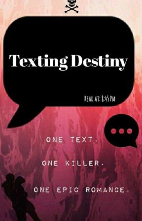 Texting Destiny by xxSkemoxx183