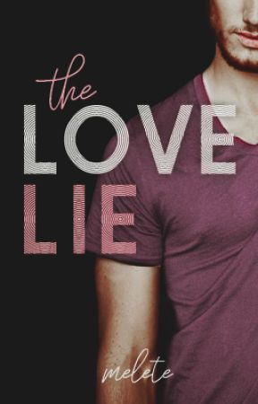 The Love Lie [REWRITING] by melete