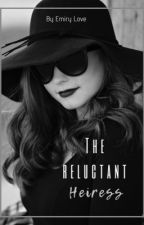 The Reluctant Heiress (A Christian Romance Novel) by Emirylove
