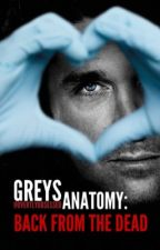 Greys Anatomy: Back from the Dead (non frequent updates) by OvertlyObsessed