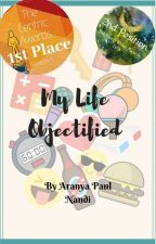 My Life Objectified by genieinabook