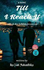 Till I Reach It by Mahardhika_Ika