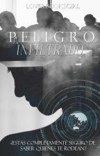 Peligro Infiltrado © by LoverBooksGirl