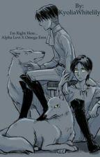 I'm right here... (Alpha Levi x Omega Eren) by Arabelle-Duerre-Rose