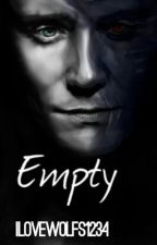 Empty (Loki Fan Fiction)( Avengers) by ilovewolfs1234
