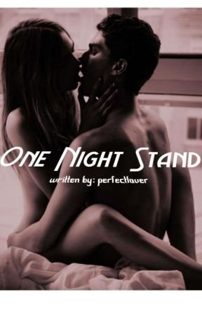 One Night Stand (Ongoing) by perfectlover