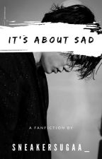 It's About SAD •Jungkook• by Syugarsyub_