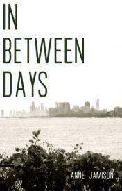 In Between Days by AnneJamison2