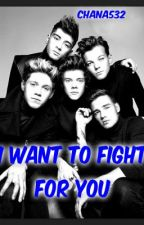 I Want to Fight for You by chana532