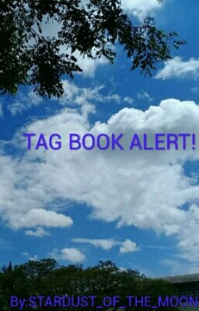 TAG BOOK ALERT! by STARDUST_OF_THE_MOON