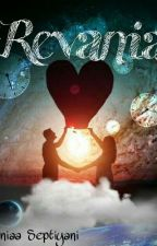 Revania [Completed] by SaniaSeptiyani03