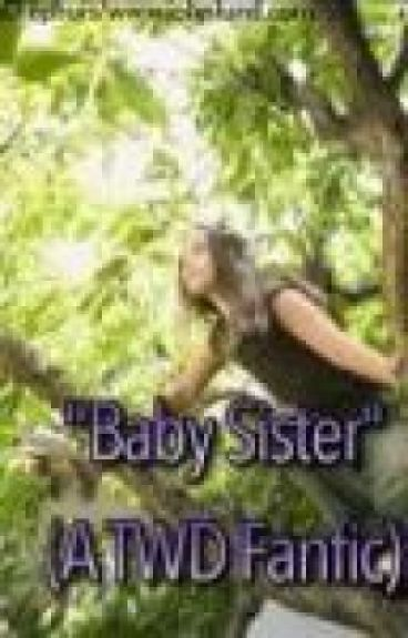 """Baby Sister"" (The Walking Dead Fanfic)"