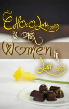 Chocolate is for Women in Lust by ysabek