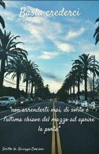• Basta Crederci • by Giuseppe_CL