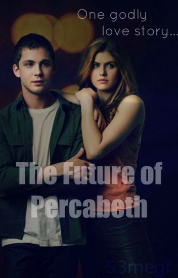 The Future of Percabeth (Percy Jackson Fanfiction) - Megan