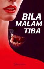 Bila Malam Tiba... by Yeenarissara