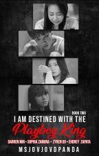 I'm Destined with the Playboy King (ZyMae) Book 2 by MsjovjovdPanda