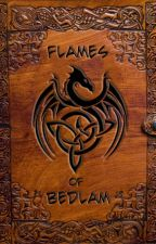 Flames of Bedlam - Book 1 by Aywren