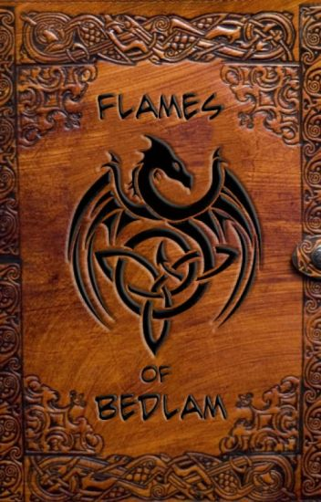 Flames of Bedlam - Book 1
