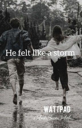 He Felt Like A Storm || Wattys2019 by AnkSun344